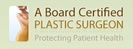 A Board Certified Plastic Surgeon