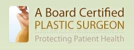 A Board Certified Plastic Surgeon