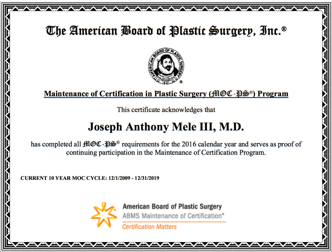 Dr. Joseph Mele maintains his Board Certifications with two ABMS recognized boards: The American Board of Plastic Surgery and the American Board of Surgery to demonstrate his commitment to excellence in up-to-date Plastic Surgery