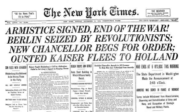 """Front Page of the New York Times on November 11, 1918. Above the title it says """"twenty-four pages"""" and the price, """"two cents in the 10 miles radius of the metropolitan district, three cents within 100 miles and four cents elsewhere."""""""