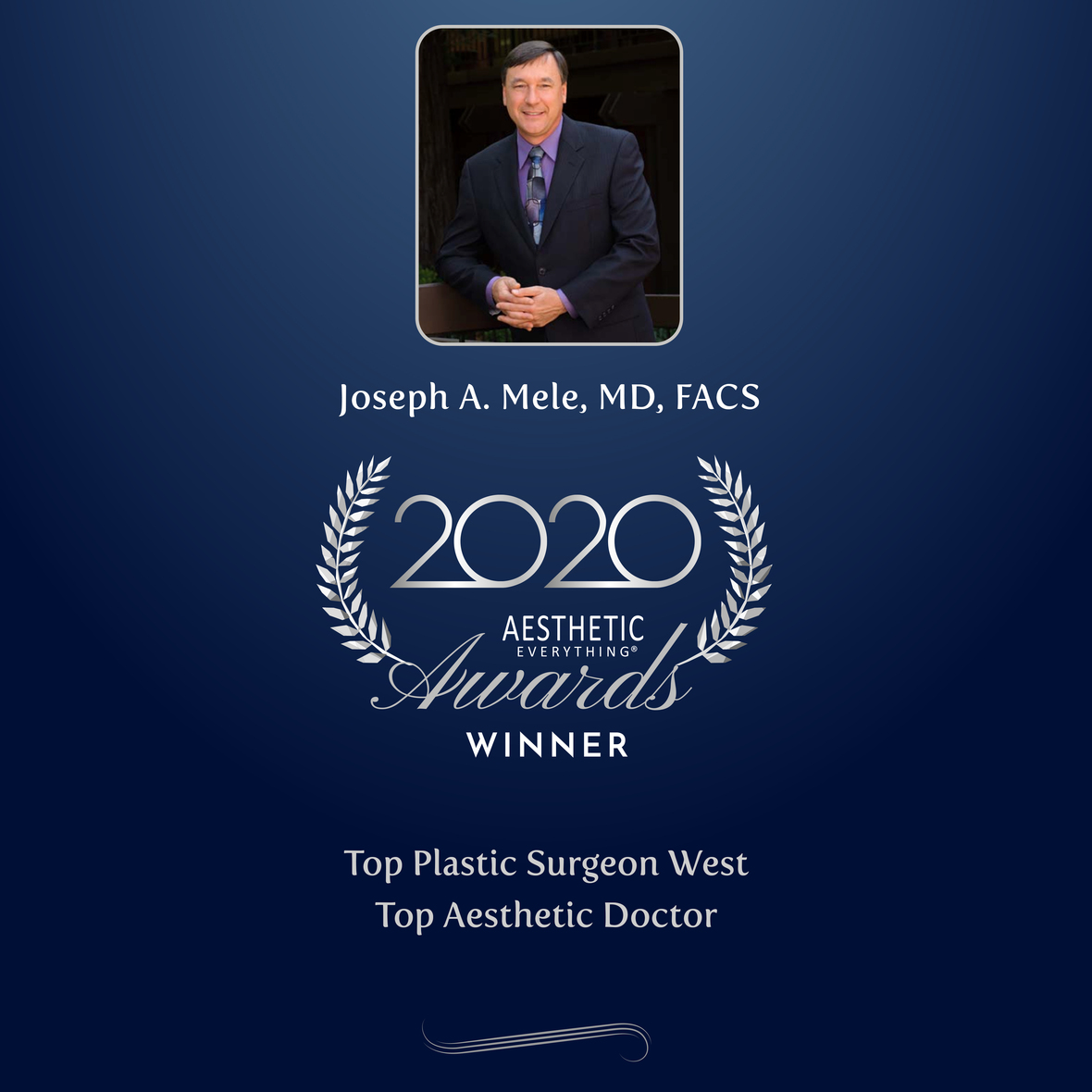 Joseph A. Mele, MD, FACS wins Top Plastic Surgeon West and Top Aesthetic Doctor in the Aesthetic Everything® 2020 Aesthetic and Cosmetic Medicine Awards